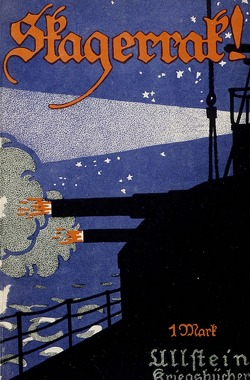 Skagerrak! Der Ruhmestag der deutschen Flotte von Kühlwetter,  Friedrich