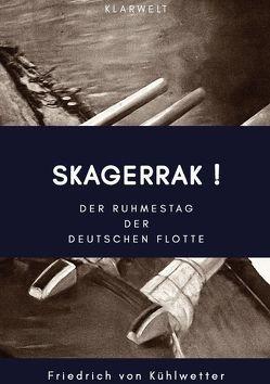 Skagerrak! von Kühlwetter,  Friedrich von