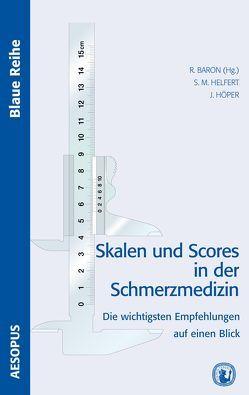 Skalen und Scores in der Schmerzmedizin von Baron,  Ralf, Helfert,  Stephanie M., Höper,  Johanna