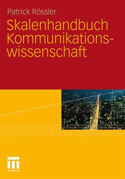 Skalenhandbuch Kommunikationswissenschaft von Rössler,  Patrick