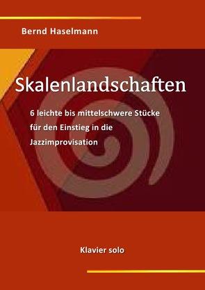 Skalenlandschaften von Haselmann,  Bernd