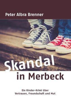 Skandal in Merbeck von Brenner,  Peter Albra