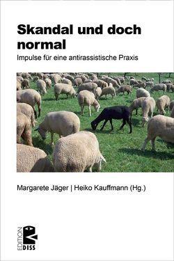 Skandal und doch normal von Jäger,  Margarete, Kauffmann,  Heiko
