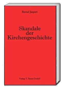 Skandale der Kirchengeschichte von Jaspert,  Bernd