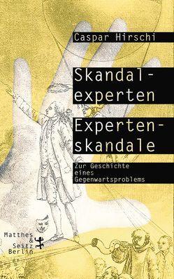 Skandalexperten, Expertenskandale von Hirschi,  Prof. Dr. Caspar