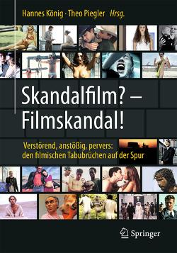Skandalfilm – Filmskandal von König,  Hannes, Piegler,  Theo