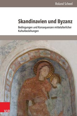 Skandinavien und Byzanz von Scheel,  Roland