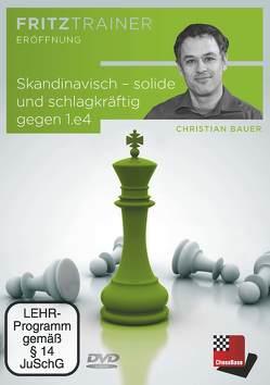 Skandinavisch – solide und schlagkräftig gegen 1.e4 von Bauer,  Christian