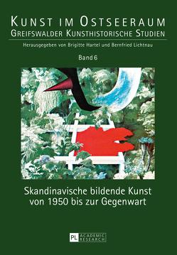Skandinavische bildende Kunst von 1950 bis zur Gegenwart von Hartel,  Brigitte, Lichtnau,  Bernfried
