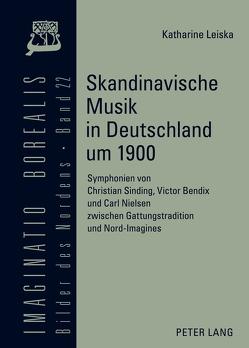 Skandinavische Musik in Deutschland um 1900 von Leiska,  Katharine