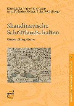 Skandinavische Schriftlandschaften von Heslop,  Kate, Müller-Wille,  Klaus, Richter,  Anna Katharina, Rösli,  Lukas