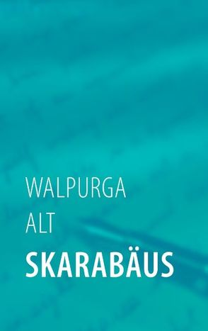 Skarabäus von Alt,  Walpurga