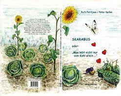 """Skarabus oder """"Man lebt nicht nur vom Kohl allein…"""" von Karlen,  Peter, Petitjean,  Ruth"""