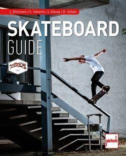 Skateboard-Guide von Dittmann,  Julius, Isbrecht,  Stefan, Riesop,  Johannes, Scholz,  Dennis