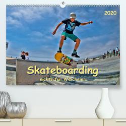 Skateboarding – nichts für Weicheier (Premium, hochwertiger DIN A2 Wandkalender 2020, Kunstdruck in Hochglanz) von Roder,  Peter