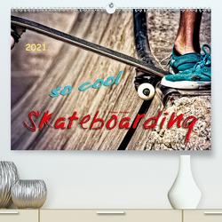 Skateboarding, so cool (Premium, hochwertiger DIN A2 Wandkalender 2021, Kunstdruck in Hochglanz) von Roder,  Peter