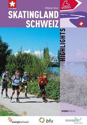 Skatingland Schweiz Highlights von Stiftung SchweizMobil, Wäger,  Clemens