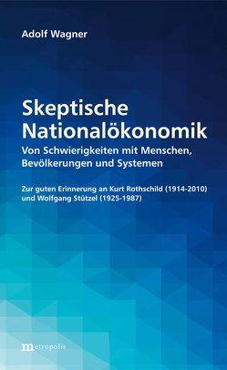 Skeptische Nationalökonomik von Wagner,  Adolf