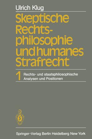 Skeptische Rechtsphilosophie und humanes Strafrecht von Klug,  U.