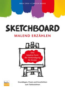 Sketchboard: malend erzählen von Sinn,  Mika, Widmaier,  Carolin