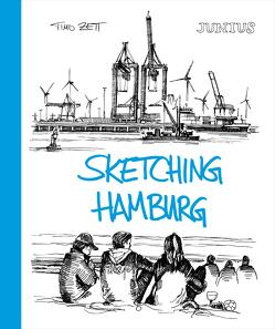 Sketching Hamburg von Zett,  Timo