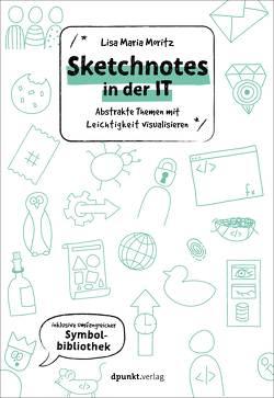Sketchnotes in der IT von Moritz,  Lisa Maria