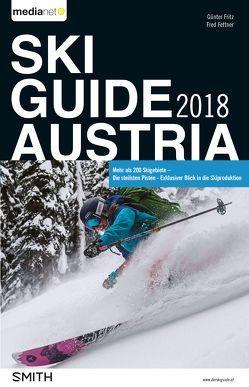 Ski Guide Austria 2018 von Dr. Fritz,  Günter, Fettner,  Fred