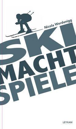 SKI MACHT SPIELE von Werdenigg,  Nicola