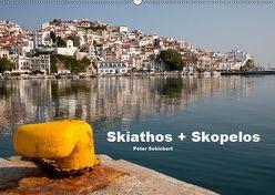 Skiathos + Skopelos (Wandkalender 2019 DIN A2 quer) von Schickert,  Peter