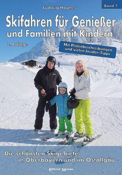 Skifahren für Genießer und Familien mit Kindern von Hartl,  Frank, Hauner,  Ludwig, Wenzl,  Birgit