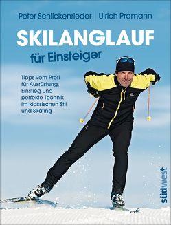 Skilanglauf für Einsteiger von Pramann,  Ulrich, Schlickenrieder,  Peter