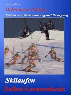 Skilaufen – Selbst – Lernmethode von Rudel,  Siegfried