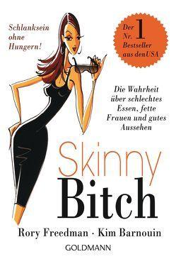 Skinny Bitch von Barnouin,  Kim, Burkhardt,  Christiane, Freedman,  Rory