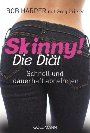 Skinny! Die Diät von Brodersen,  Imke, Critser,  Greg, Harper,  Bob