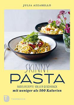 Skinny Pasta von Azzarello,  Julia, Rasch,  Ursula