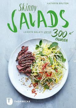 Skinny Salads von Bruton,  Kathryn, Rasch,  Ursula