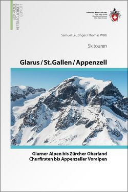 Skitouren Glarus – St. Gallen – Appenzell von Leuzinger,  Samuel, Wälti,  Thomas