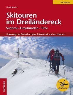 Skitouren im Dreiländereck von Kössler,  Ulrich