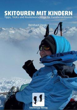 Skitouren mit Kindern von Ziegler,  Bernhard