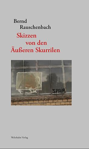 Skizzen von den Äußeren Skurrilen von Rauschenbach,  Bernd