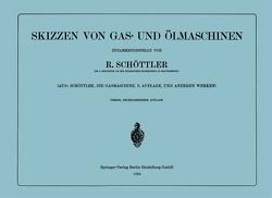 Skizzen von Gas- und Ölmaschinen von Schöttler,  Rudolf