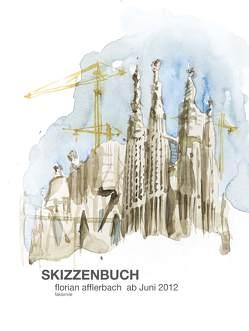 Skizzenbuch – Florian Afflerbach – ab Juni 2012 von Schäpers,  Martin