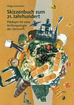 Skizzenbuch zum 21. Jahrhundert von Gassmann,  Helga