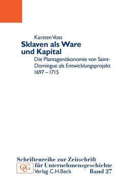 Sklaven als Ware und Kapital von Voss,  Karsten