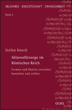 Sklavenfürsorge im Römischen Reich von Knoch,  Stefan