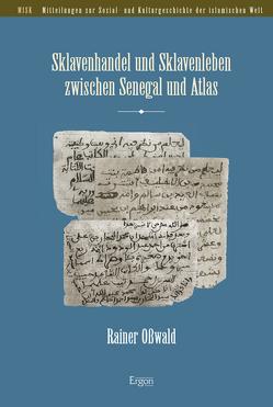 Sklavenhandel und Sklavenleben zwischen Senegal und Atlas von Osswald,  Rainer