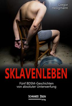 Sklavenleben von Heiligmann,  Gregor