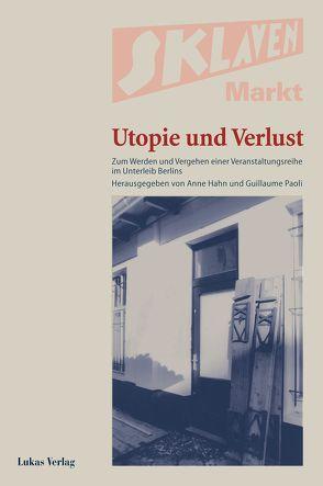 Sklavenmarkt – Utopie und Verlust von Gröschner,  Annett, Hahn,  Anne, Höge,  Helmut, Kitup,  Ilia, Paoti,  Guillaume, Papenfuss,  Bert