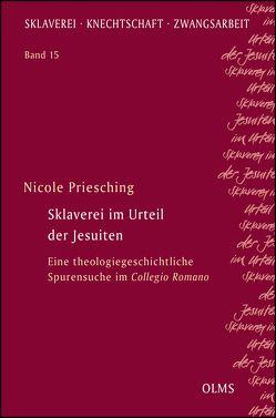 Sklaverei im Urteil der Jesuiten von Priesching,  Nicole