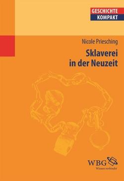 Sklaverei in der Neuzeit von Priesching,  Nicole